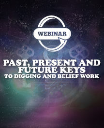 Past, Present and Future Keys to Digging and Belief Work
