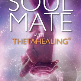 Finding Your Soulmate with ThetaHealing (Pre-Purchase)