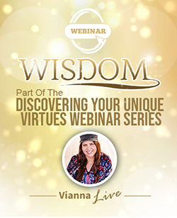 Wisdom – Discovering Your Unique Virtues Webinar Series